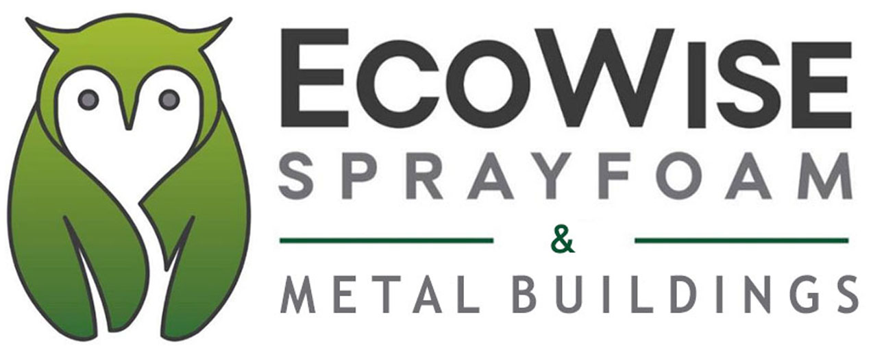 EcoWise Sprayfoam and Metal Buildings